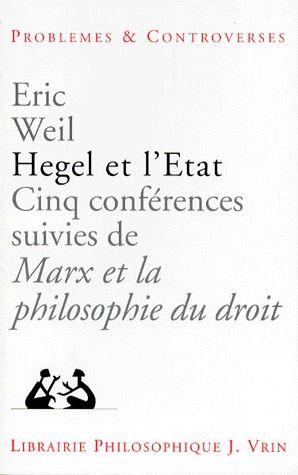 Hegel et l'Etat ; cinq conférences ; Marx et la philosophie du droit