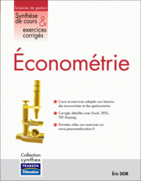 Econometrie ; Synthese De Cours Et Exercices Corriges