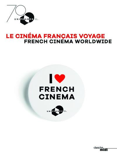 LE CINEMA FRANCAIS VOYAGE - I LOVE FRENCH CINEMA