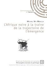 L'Afrique noire à la traîne de la trajectoire de l'émergence