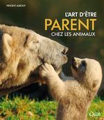 L'art d'être parent chez les animaux  - Vincent Albouy