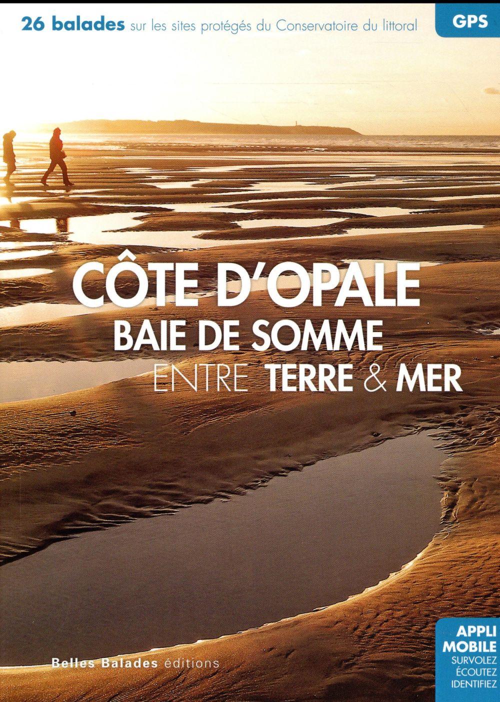 Côte d'Opale, baie de Somme entre terre & mer