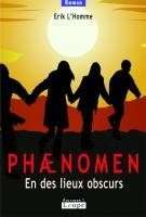 Phaenomen, en des lieux obscurs