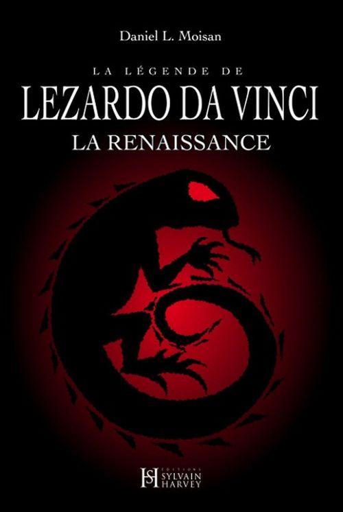 La légende de Lezardo da Vinci ; la renaissance