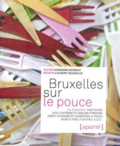Bruxelles sur le pouce ; 150 adresses...