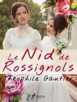 Vente Livre Numérique : Le Nid de Rossignols  - Théophile Gautier