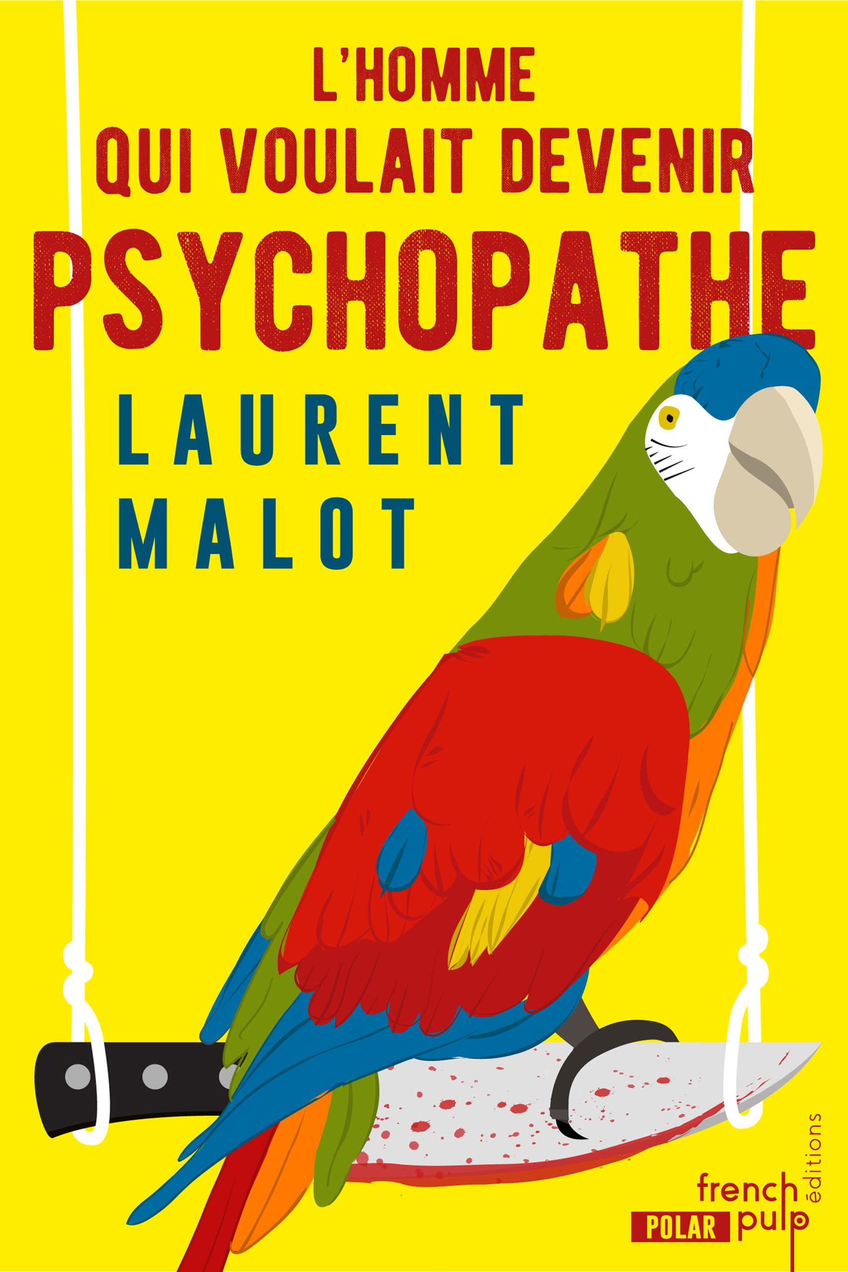 L'homme qui voulait devenir psychopathe