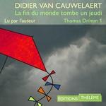 Vente AudioBook : Thomas Drimm (Tome 1) - La fin du monde tombe un jeudi  - Didier van Cauwelaert