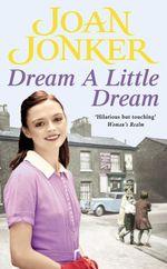 Dream a Little Dream  - Joan Jonker