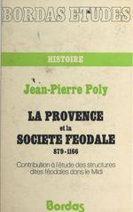 La Provence et la société féodale (879-1166)