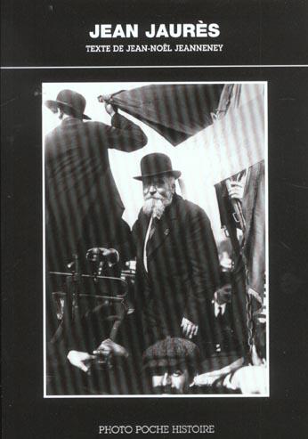 Jean jaures photo poche histoire n 6 - texte de jean-noel jeanneney