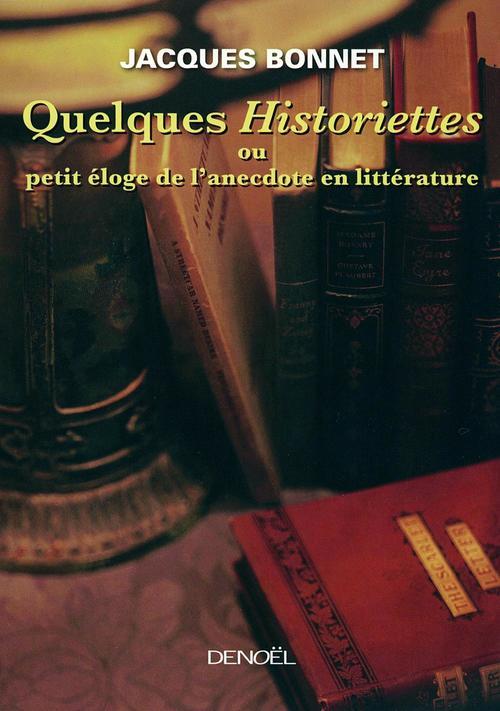 Quelques historiettes ou petit éloge de l'anecdote en littérature