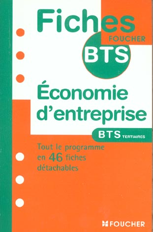 Economie d'entreprise ; bts tertiaires ; tout le programme en 46 fiches detachables