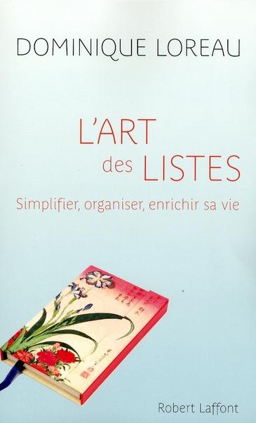 L'art des listes ; simplifier, organiser, enrichir sa vie