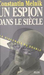 Un espion dans le siècle (1) : La diagonale du double