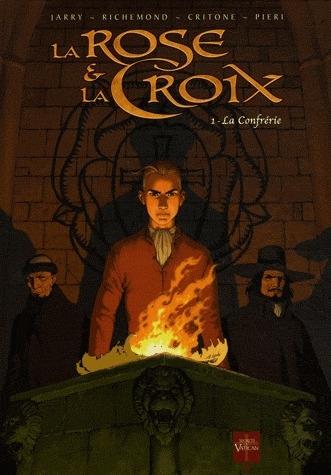 La rose et la croix t.1 ; la confrérie (édition 2009)
