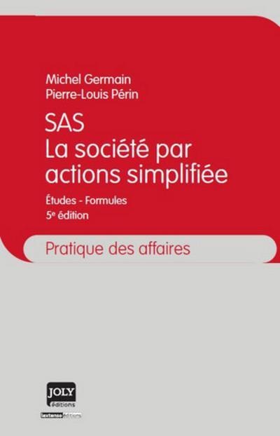 SAS (la société par actions simplifiée) (5e édition)