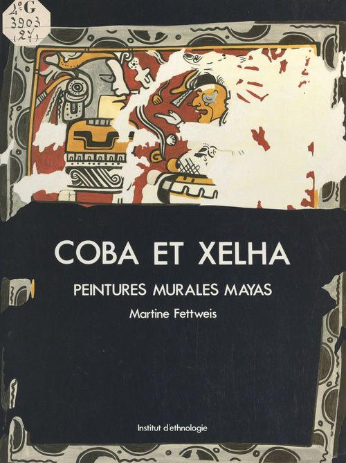 Cobá et Xelhá, peintures murales mayas