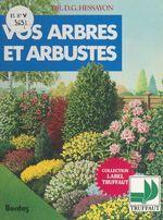 Les arbres et arbustes  - Sylvie Bayer - David Gerald Hessayon - Claude Saint-Germain