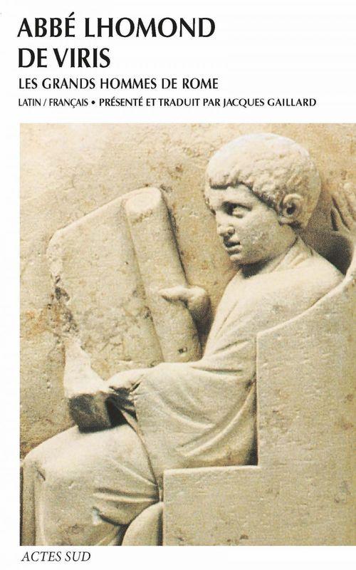 De viris illustribus urbis romae ; les grands hommes de Rome