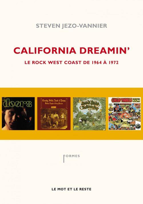 California dreamin' ; le rock west coast, de 1964 à 1972