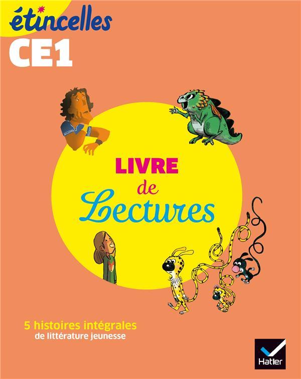 Etincelles ; Francais ; Ce1 ; Livre De Lectures De L'Eleve (Edition 2019)