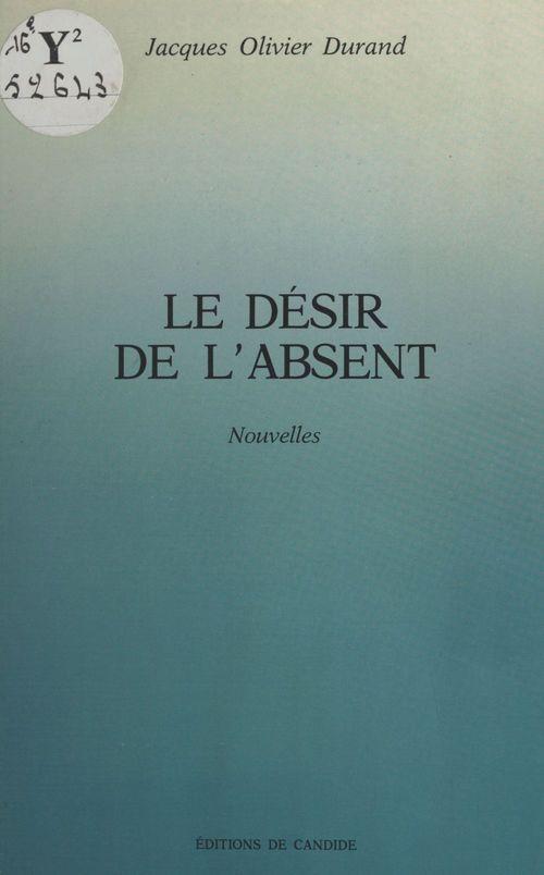 Le Désir de l'absent