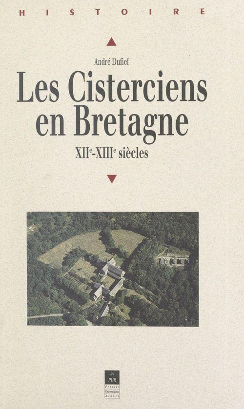 Les Cisterciens en Bretagne aux XIIe et XIIIe siècles