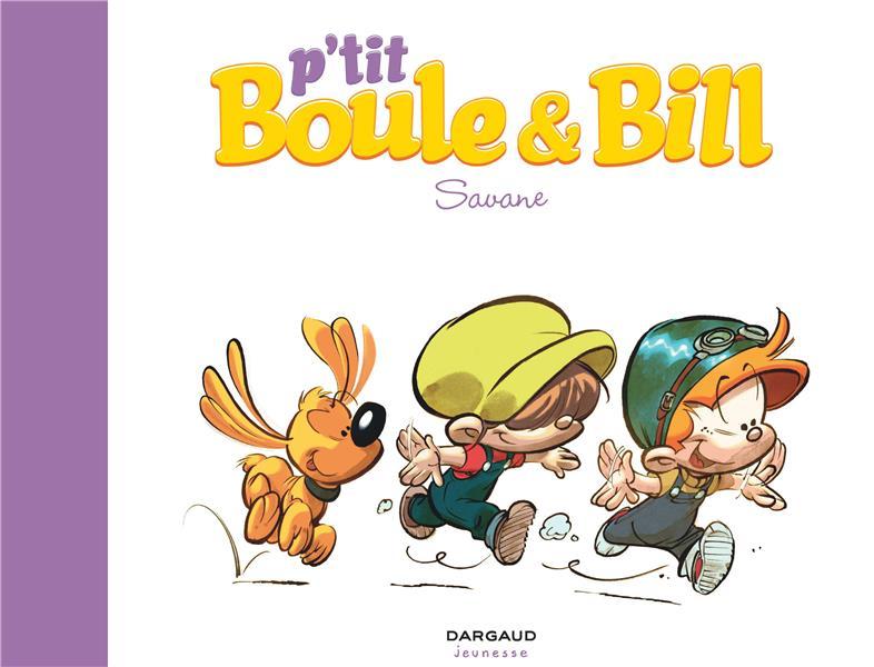 P'Tit Boule & Bill T.4 ; Savane
