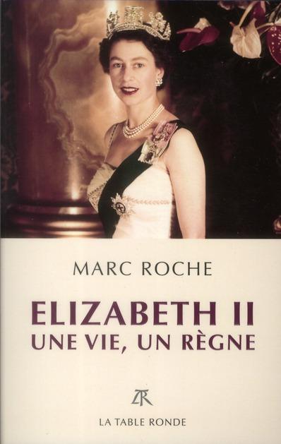 Elizabeth II ; une vie, un règne