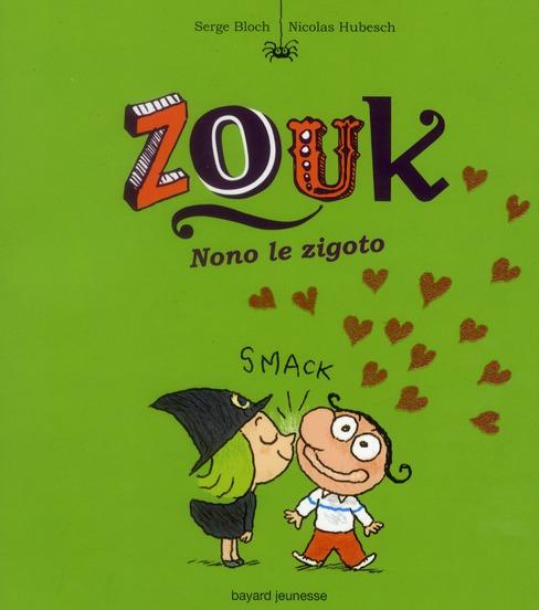 Zouk T.6; Nono Le Zigoto