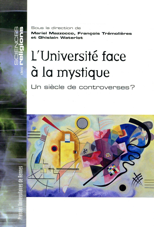 l'université face à la mystique ; un siècle de controverses ?