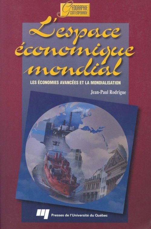 L'espace économique mondial ; les économies avancées et la mondialisation