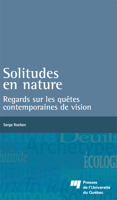 Solitudes en nature, regards sur les quêtes contemporaines de vision