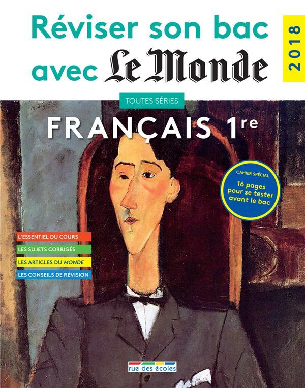REVISER SON BAC AVEC LE MONDE ; français 1re ; toutes séries (édition 2018)