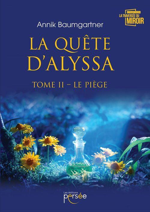 La quête d'Alyssa t.2 ; le piège
