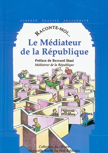 RACONTE-MOI... t.31 ; le médiateur de la République