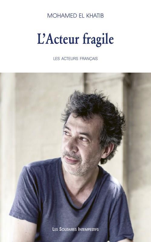 L'acteur fragile ; les acteurs français