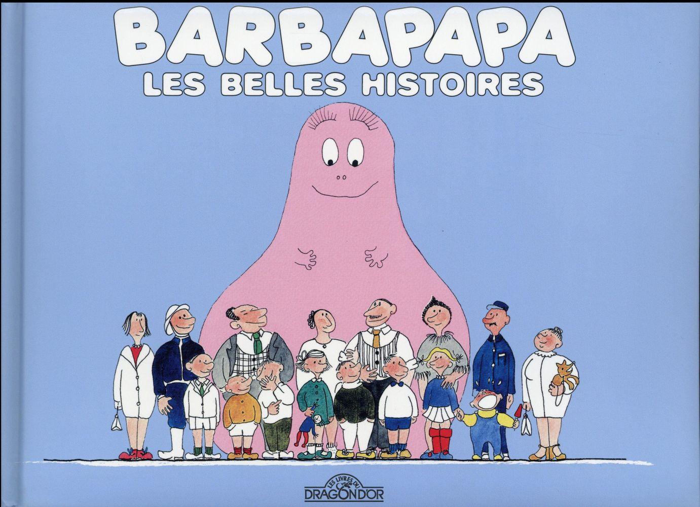 Barbapapa ; Les Belles Histoires