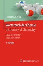 Wörterbuch der Chemie / Dictionary of Chemistry  - Theodor C.H. Cole