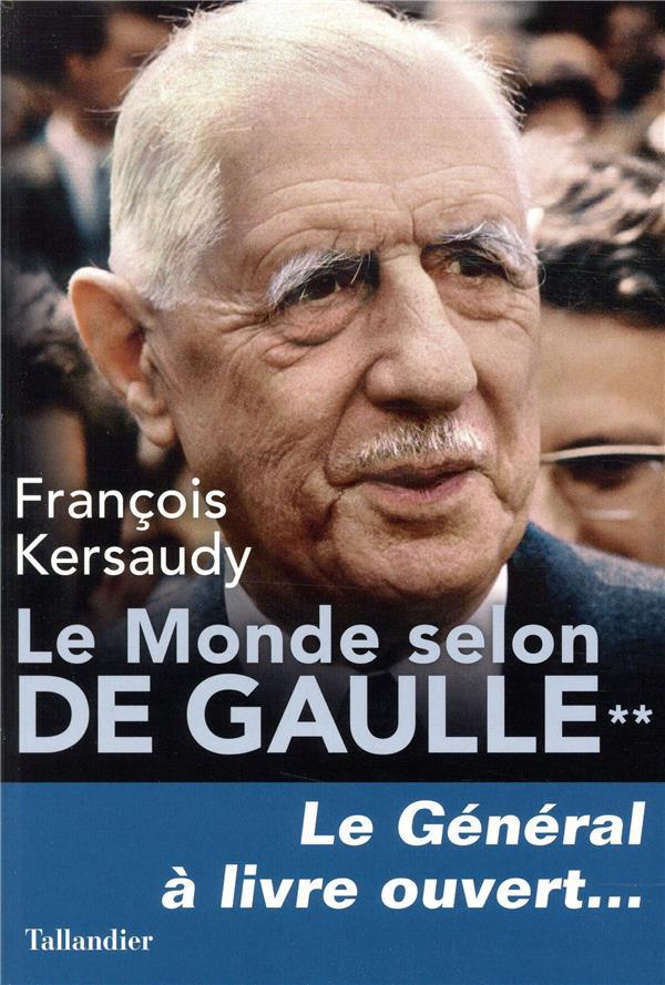 Le monde selon De Gaulle t.2 ; le général à livre ouvert...