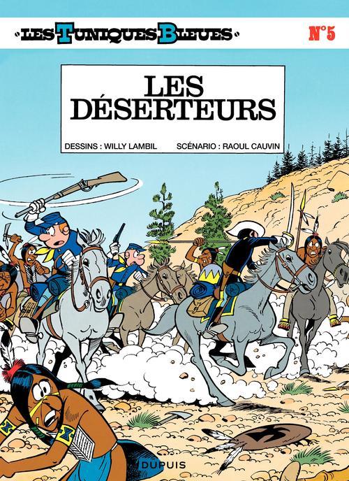Les Tuniques Bleues - Tome 5 - LES DESERTEURS