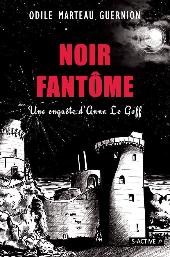 Noir fantôme ; une enquête d'Anne Le Goff