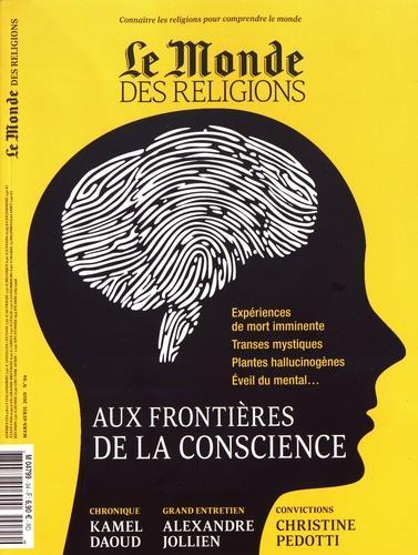Le monde des religions ; aux frontieres de la conscience
