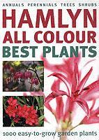 Hamlyn all colour best plants - 1000 easy-to-grow garden plants