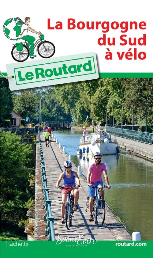 Guide du Routard ; la Bourgogne du sud à vélo