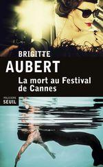 Vente EBooks : La Mort au festival de Cannes  - Brigitte Aubert