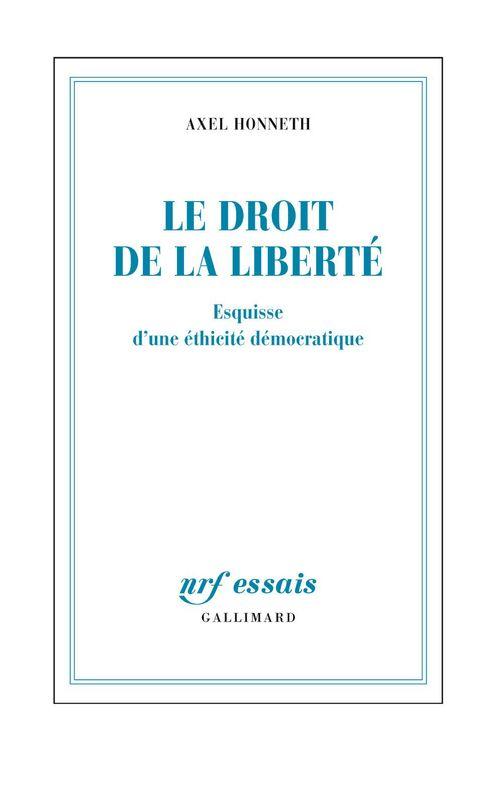 Le droit de la liberté ; esquisse d'une éthicité démocratique