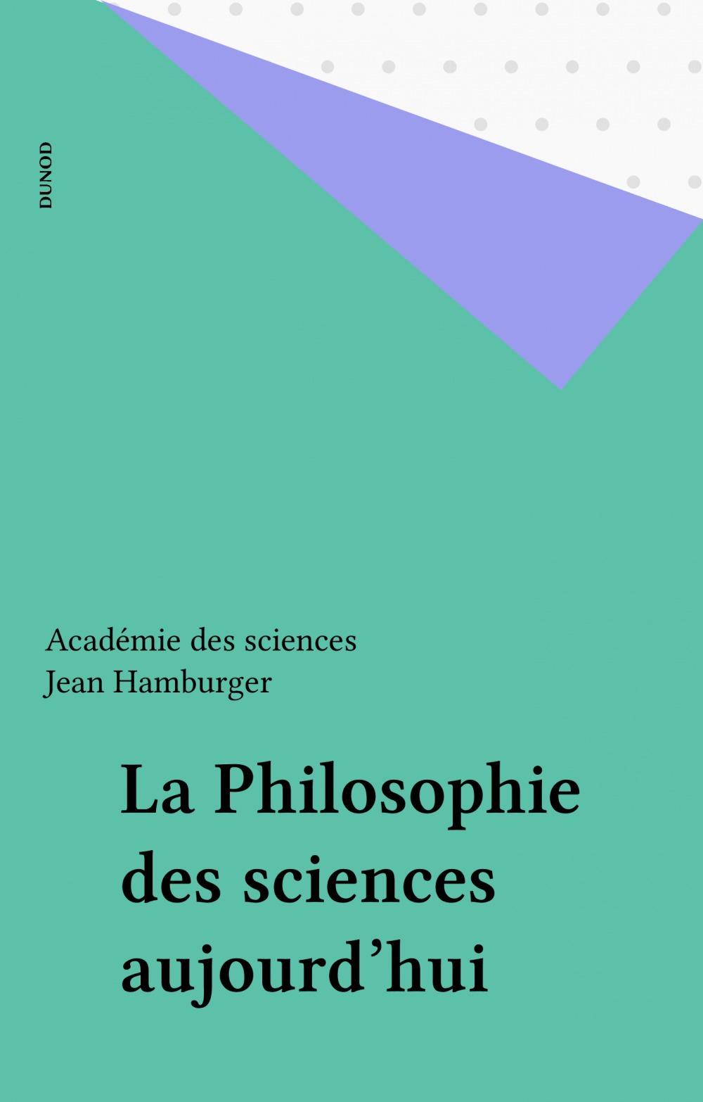 La philosophie des sciences aujourd'hui