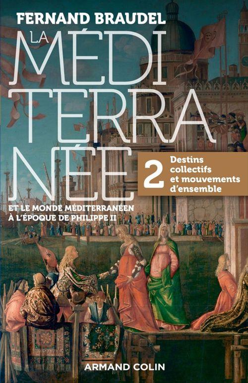 La Méditerranée et le monde méditerranéen au temps de Philippe II t.2 ; destins collectifs et mouvements d'ensemble
